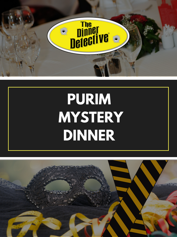 Purim Murder Mystery Dinner - Website (1)